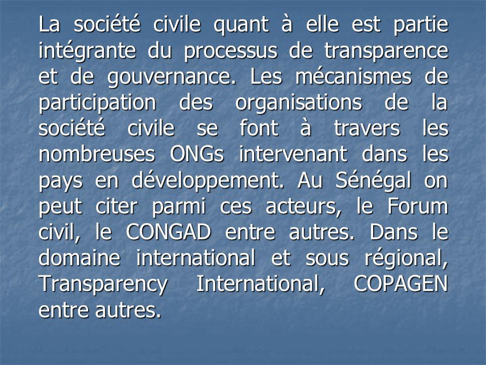 La société civile quant à elle est partie intégrante du processus de transparence et de gouvernance.