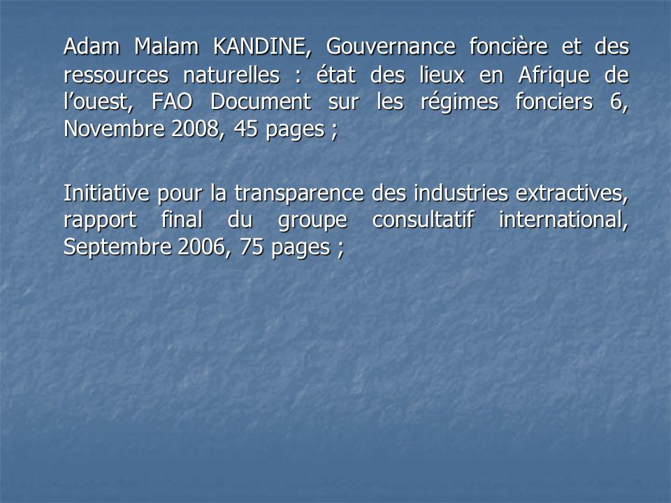 Adam Malam KANDINE, Gouvernance foncière et des ressources naturelles : état des lieux en Afrique de l'ouest, FAO Document sur les régimes fonciers 6, Novembre 2008, 45 pages ;
