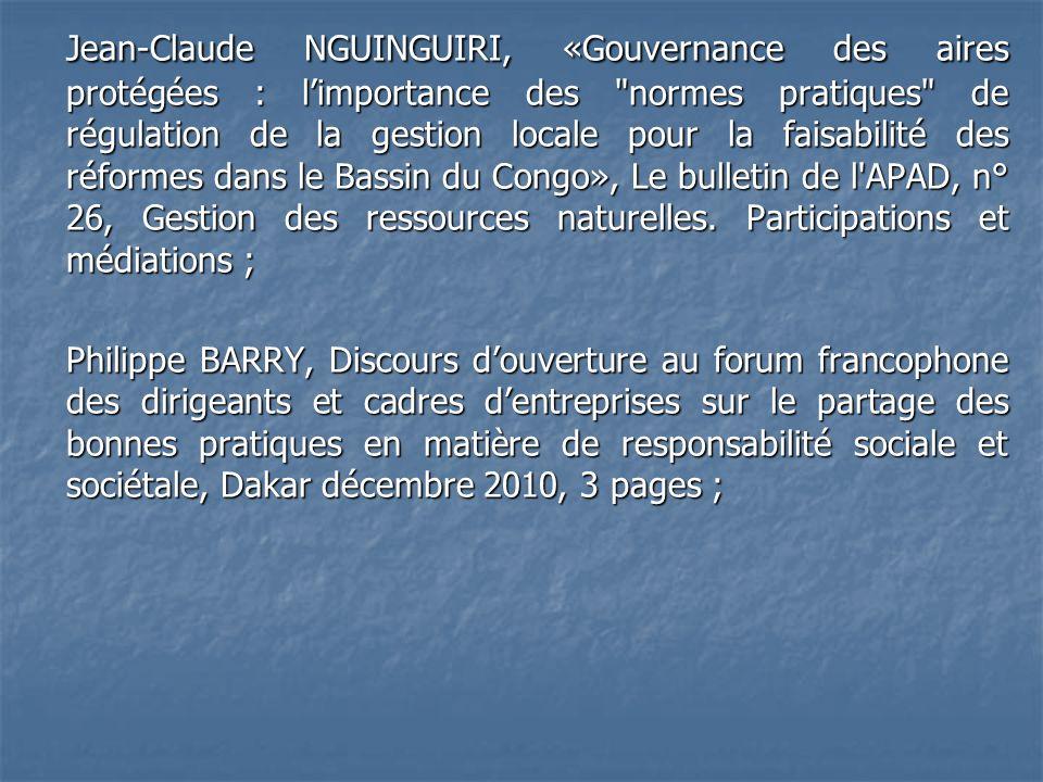 Jean-Claude NGUINGUIRI, «Gouvernance des aires protégées : l'importance des normes pratiques de régulation de la gestion locale pour la faisabilité des réformes dans le Bassin du Congo», Le bulletin de l APAD, n° 26, Gestion des ressources naturelles. Participations et médiations ;