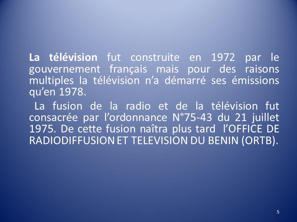 La télévision fut construite en 1972 par le gouvernement français mais pour des raisons multiples la télévision n'a démarré ses émissions qu'en 1978.