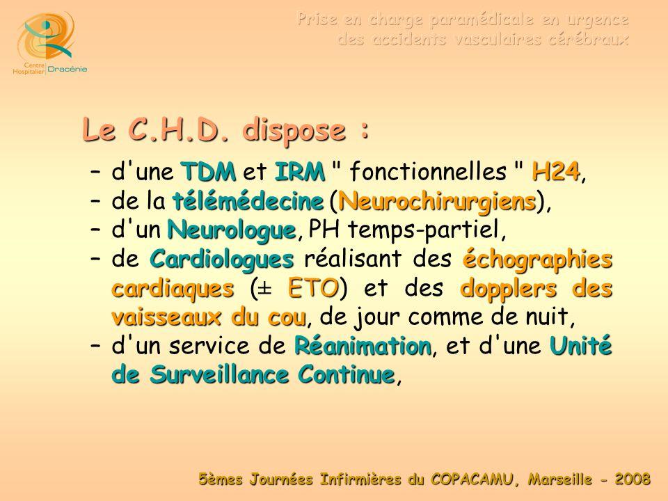 Le C.H.D. dispose : d une TDM et IRM fonctionnelles H24,