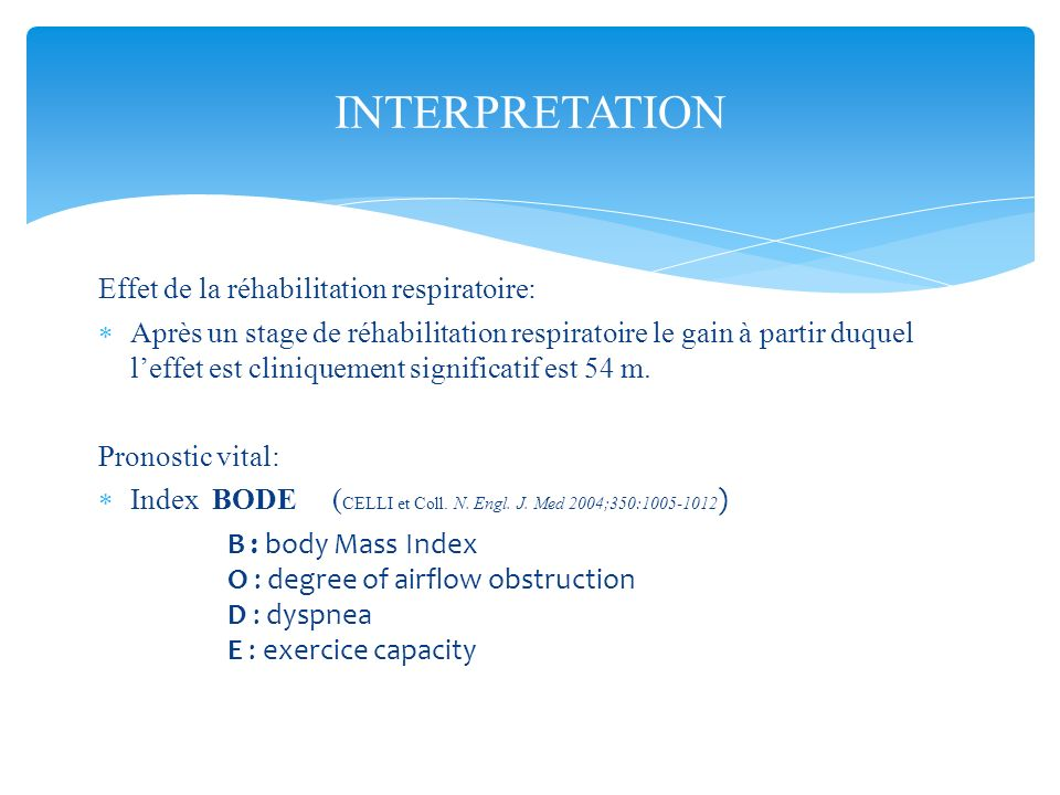 INTERPRETATION Effet de la réhabilitation respiratoire: