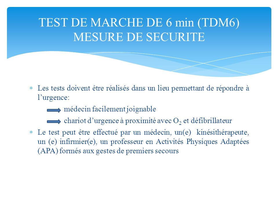 TEST DE MARCHE DE 6 min (TDM6) MESURE DE SECURITE