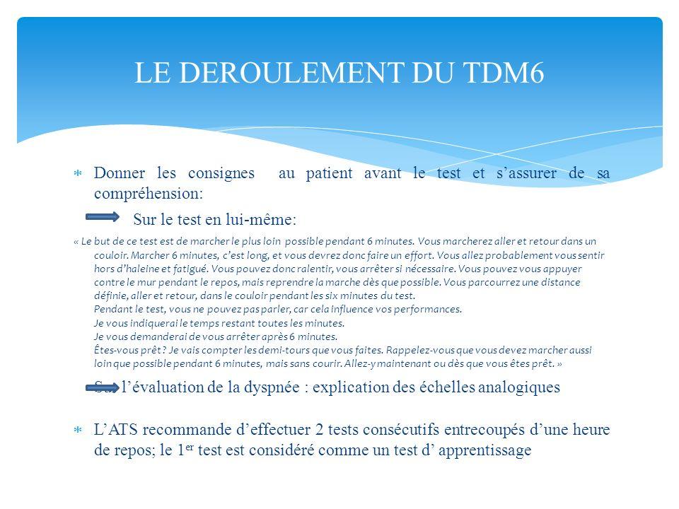 LE DEROULEMENT DU TDM6 Donner les consignes au patient avant le test et s'assurer de sa compréhension:
