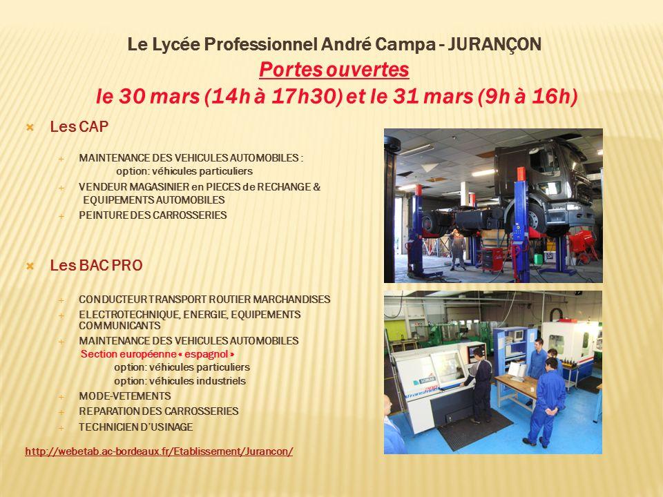 Le Lycée Professionnel André Campa - JURANÇON Portes ouvertes le 30 mars (14h à 17h30) et le 31 mars (9h à 16h)