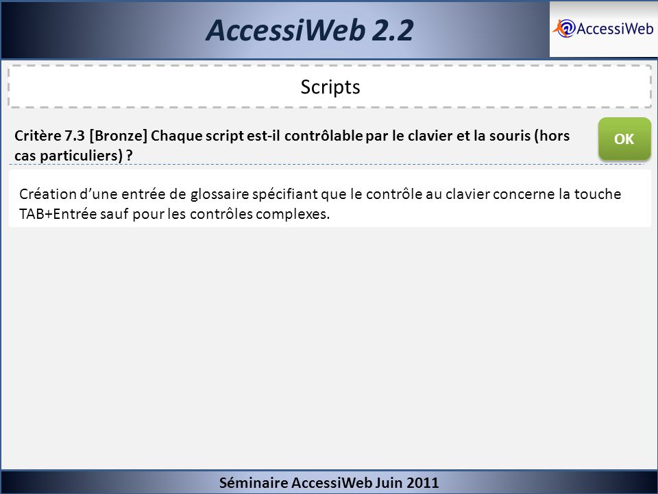 AccessiWeb 2.2Séminaire AccessiWeb Juin 2011. Scripts. OK.