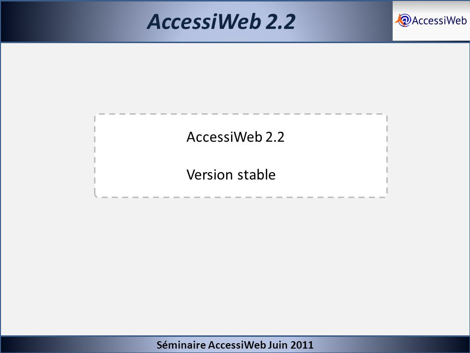 AccessiWeb 2.2 AccessiWeb 2.2 Version stable