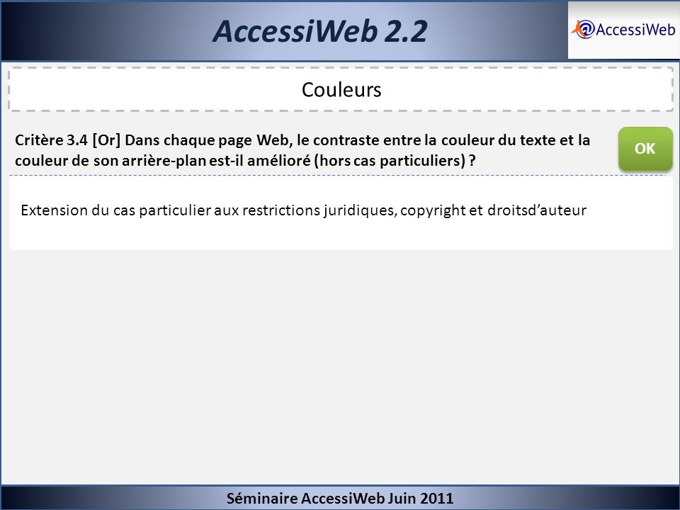 AccessiWeb 2.2 Séminaire AccessiWeb Juin 2011. Couleurs.
