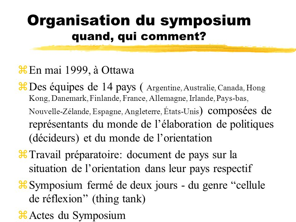 Organisation du symposium quand, qui comment