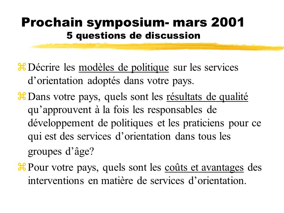 Prochain symposium- mars 2001 5 questions de discussion