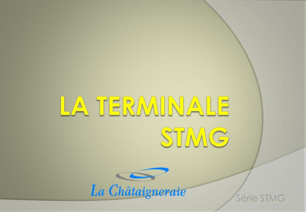 La TERMINALE STMG Série STMG