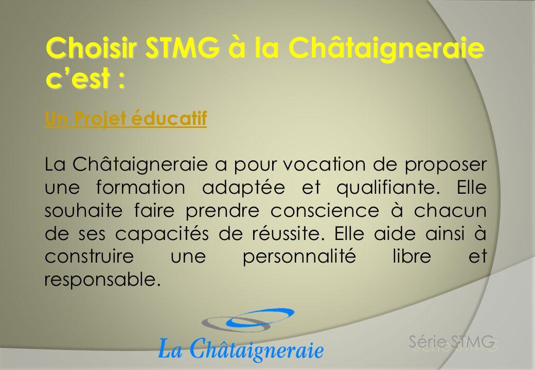 Choisir STMG à la Châtaigneraie c'est :