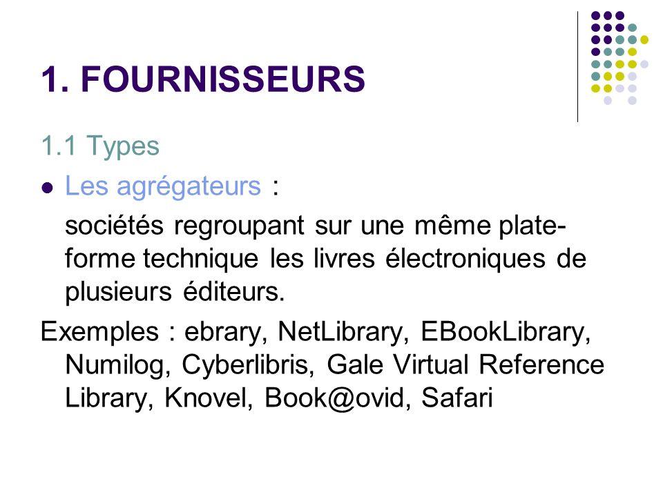 1. FOURNISSEURS 1.1 Types Les agrégateurs :