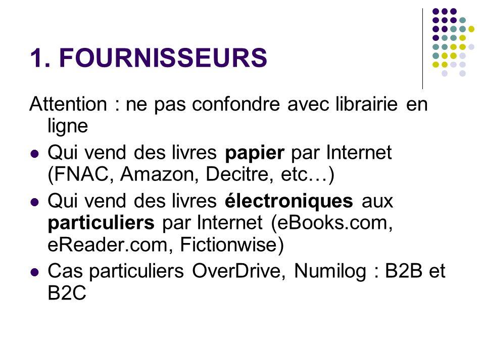 1. FOURNISSEURS Attention : ne pas confondre avec librairie en ligne