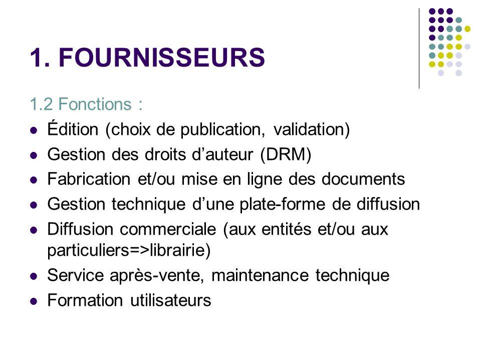 1. FOURNISSEURS 1.2 Fonctions :