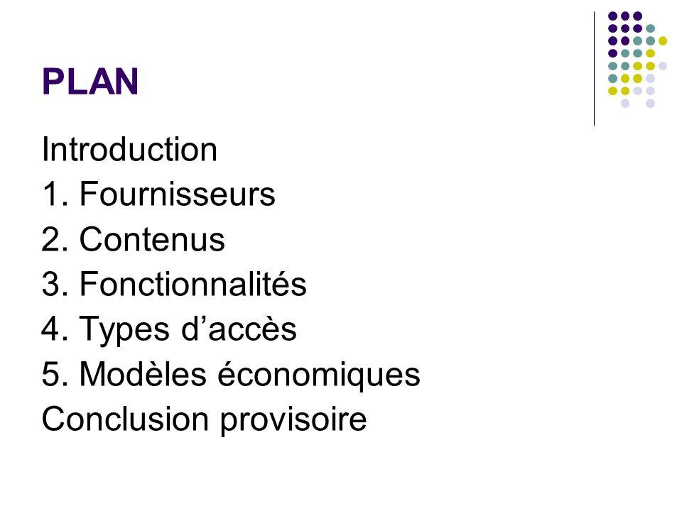 PLAN Introduction 1. Fournisseurs 2. Contenus 3. Fonctionnalités