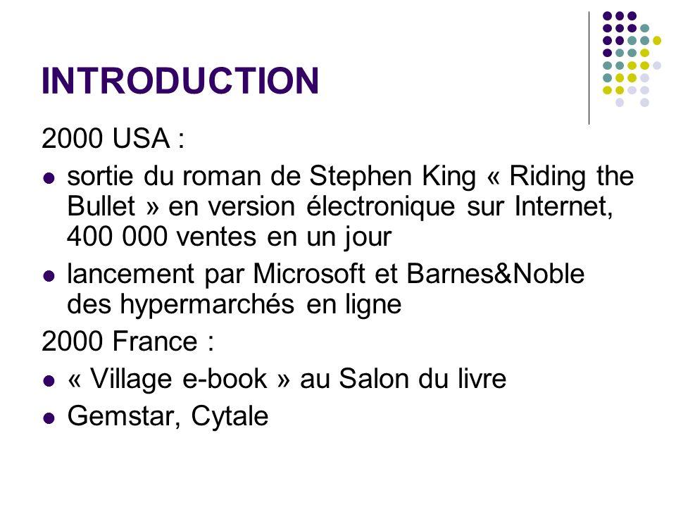 INTRODUCTION2000 USA : sortie du roman de Stephen King « Riding the Bullet » en version électronique sur Internet, 400 000 ventes en un jour.