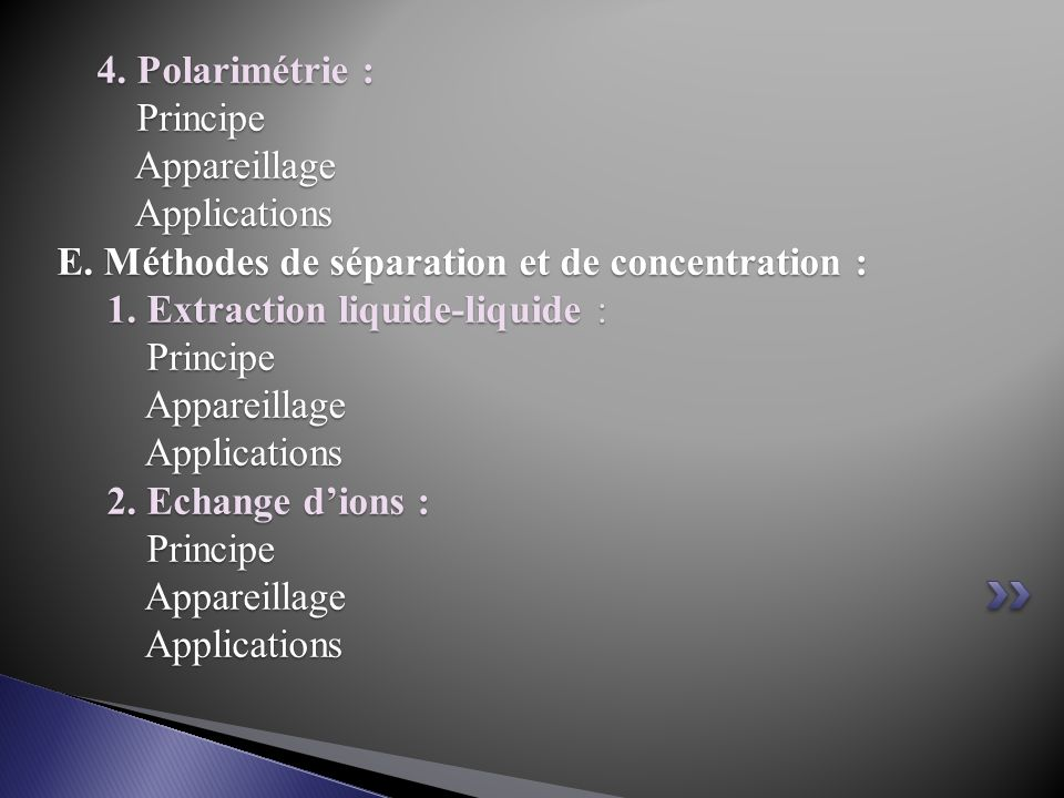 4. Polarimétrie : Principe Appareillage Applications E
