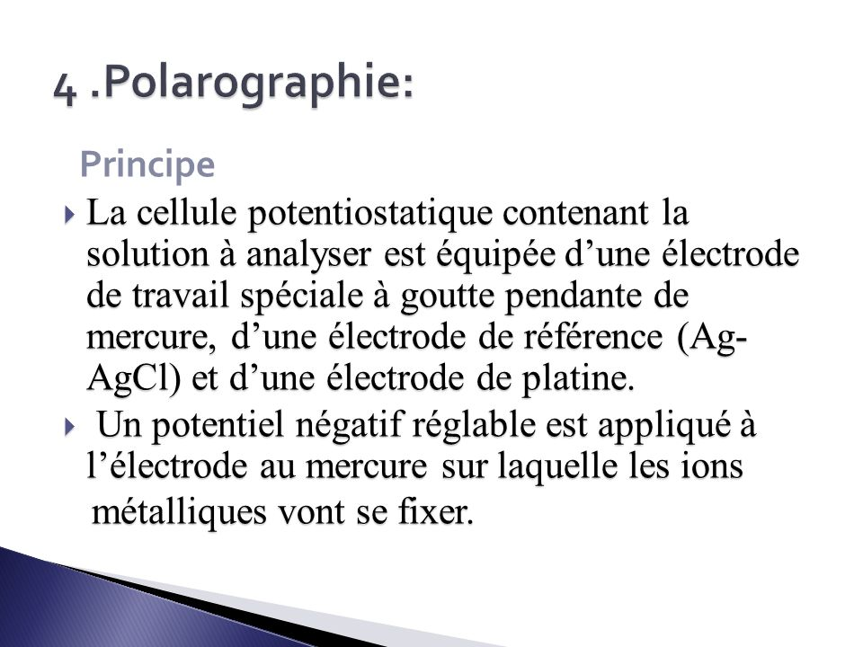 4 .Polarographie: Principe