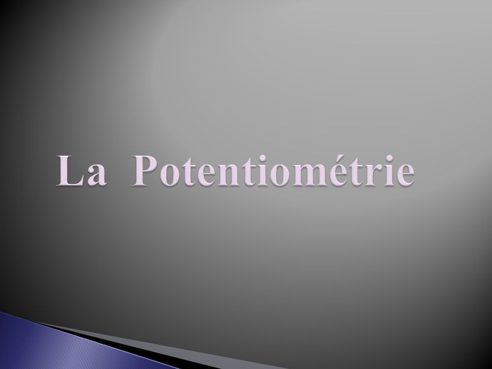 La Potentiométrie