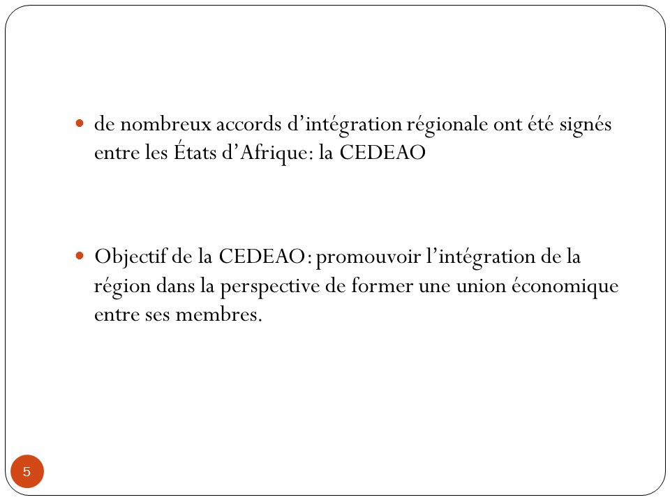 de nombreux accords d'intégration régionale ont été signés entre les États d'Afrique: la CEDEAO