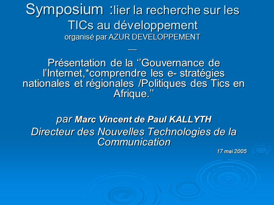 Symposium :lier la recherche sur les TICs au développement organisé par AZUR DEVELOPPEMENT __