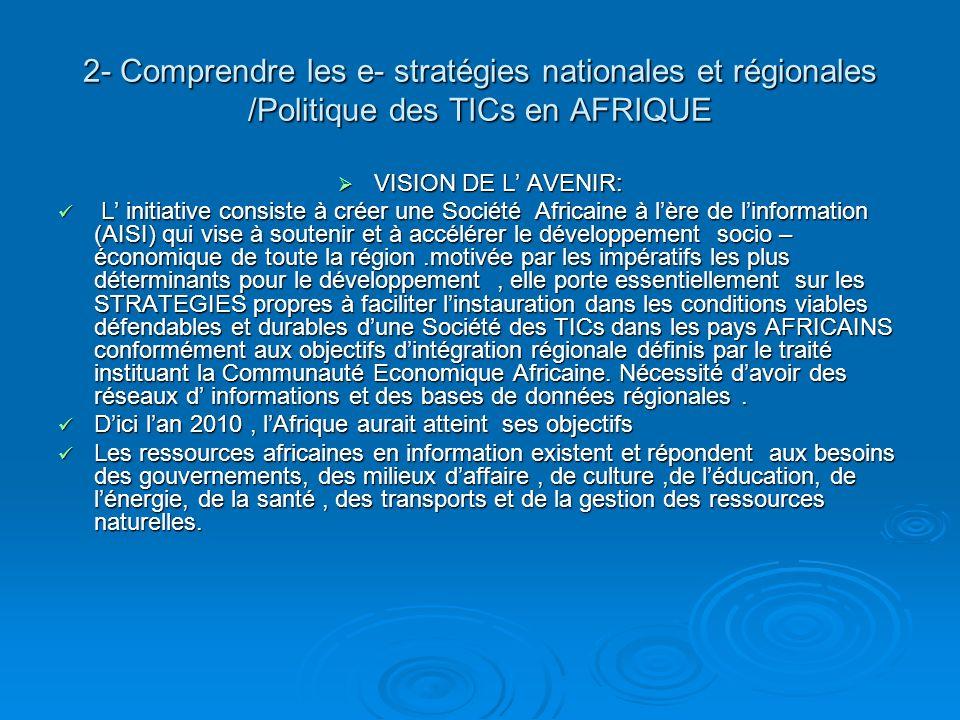 2- Comprendre les e- stratégies nationales et régionales /Politique des TICs en AFRIQUE