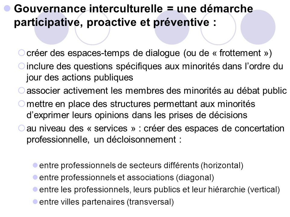 Gouvernance interculturelle = une démarche participative, proactive et préventive :