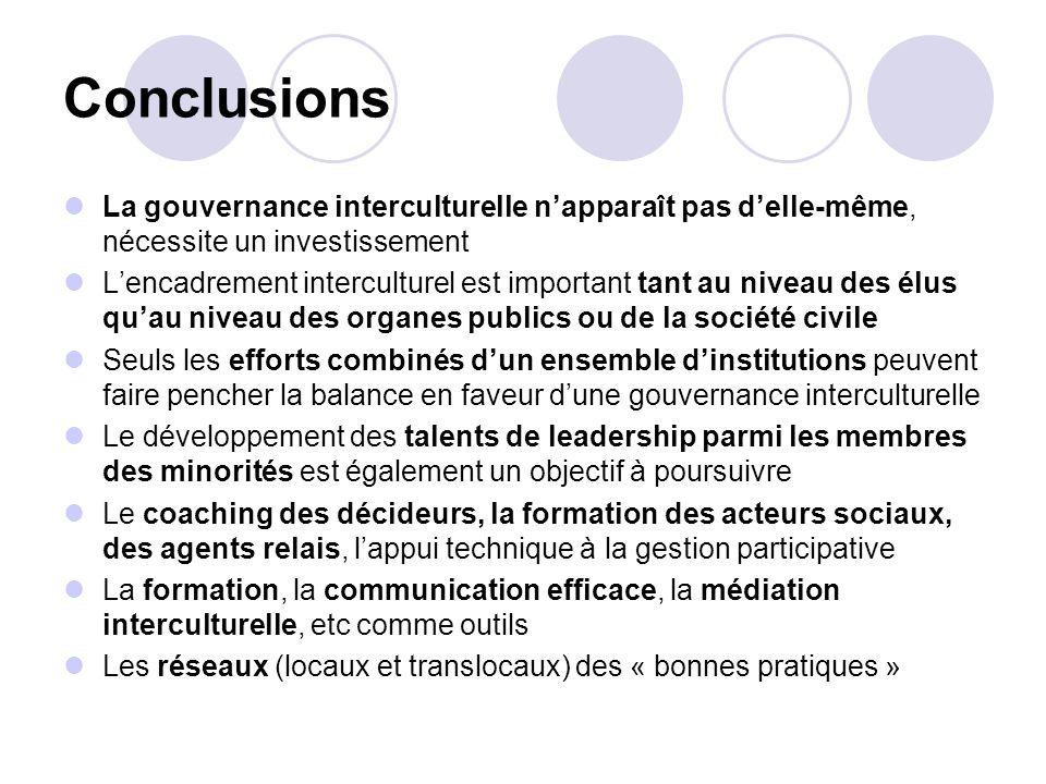 Conclusions La gouvernance interculturelle n'apparaît pas d'elle-même, nécessite un investissement.