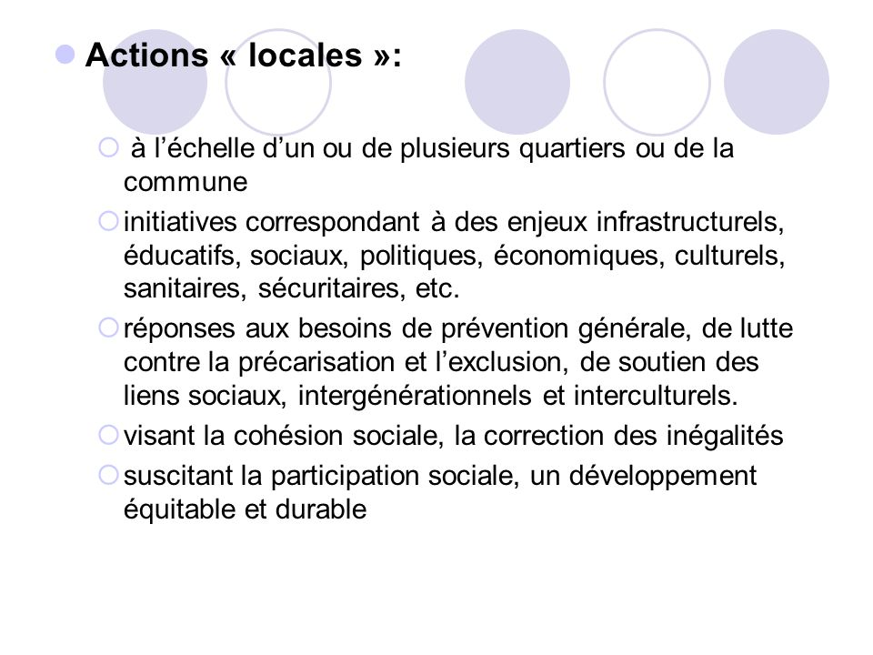 Actions « locales »: à l'échelle d'un ou de plusieurs quartiers ou de la commune.