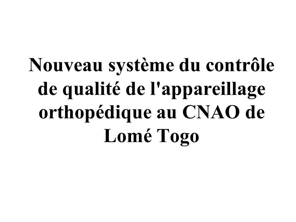 Nouveau système du contrôle de qualité de l appareillage orthopédique au CNAO de Lomé Togo