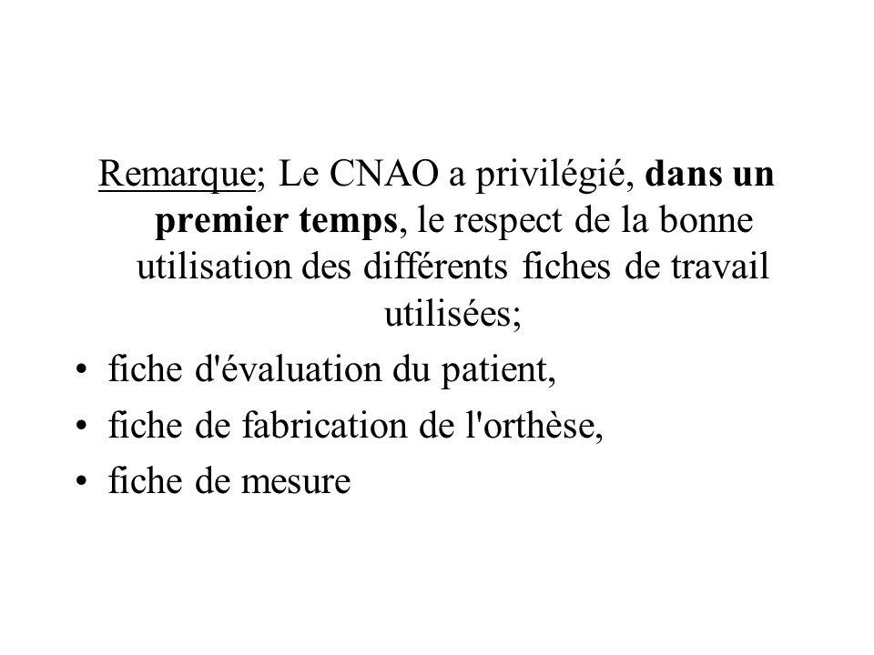 Remarque; Le CNAO a privilégié, dans un premier temps, le respect de la bonne utilisation des différents fiches de travail utilisées;