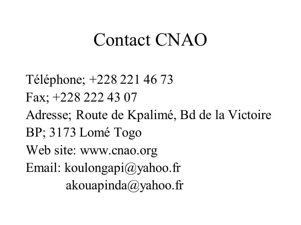 Contact CNAO Téléphone; +228 221 46 73 Fax; +228 222 43 07