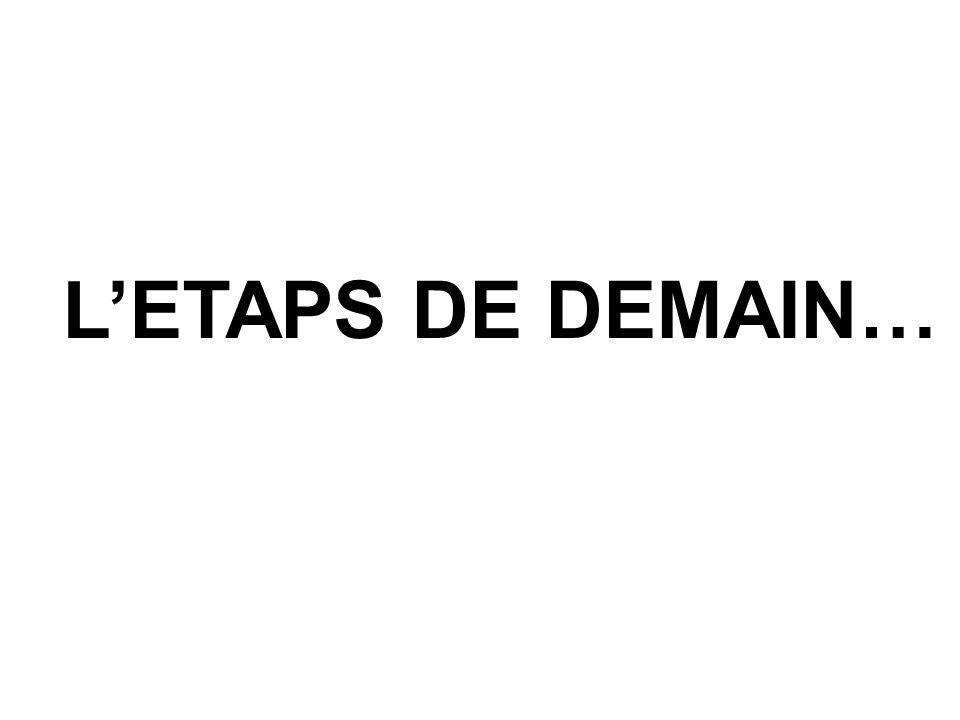L'ETAPS DE DEMAIN…