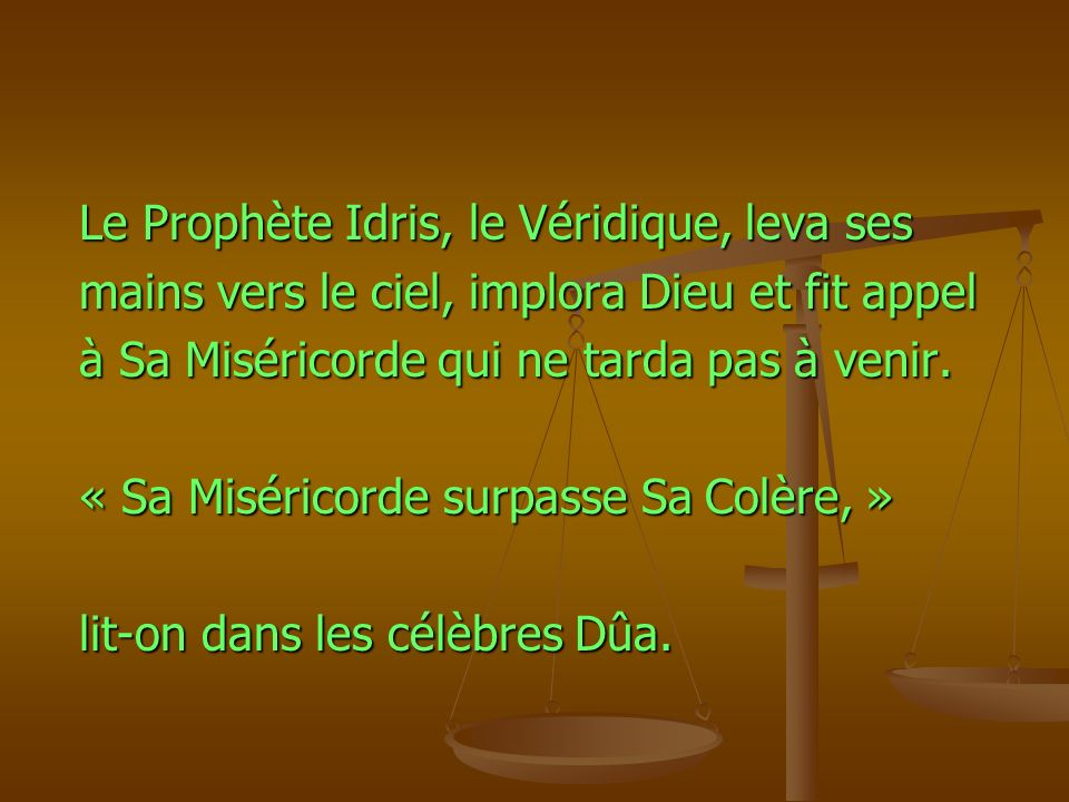 Le Prophète Idris, le Véridique, leva ses
