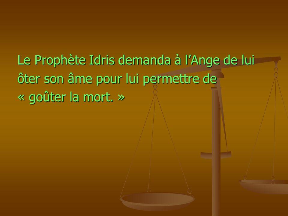 Le Prophète Idris demanda à l'Ange de lui