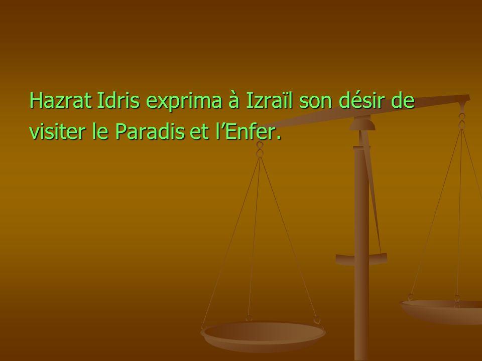 Hazrat Idris exprima à Izraïl son désir de