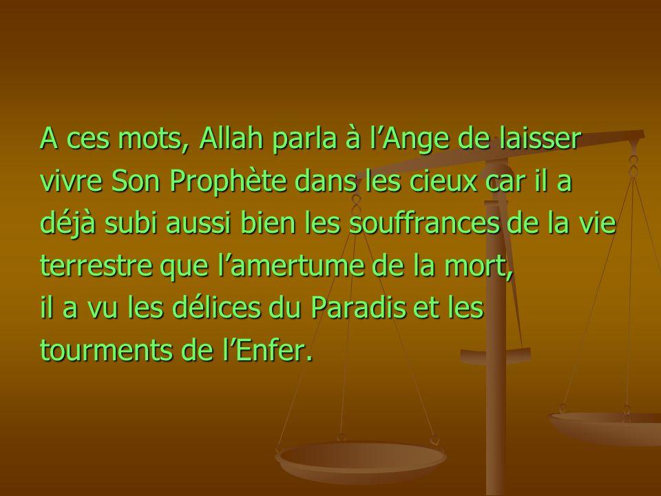 A ces mots, Allah parla à l'Ange de laisser