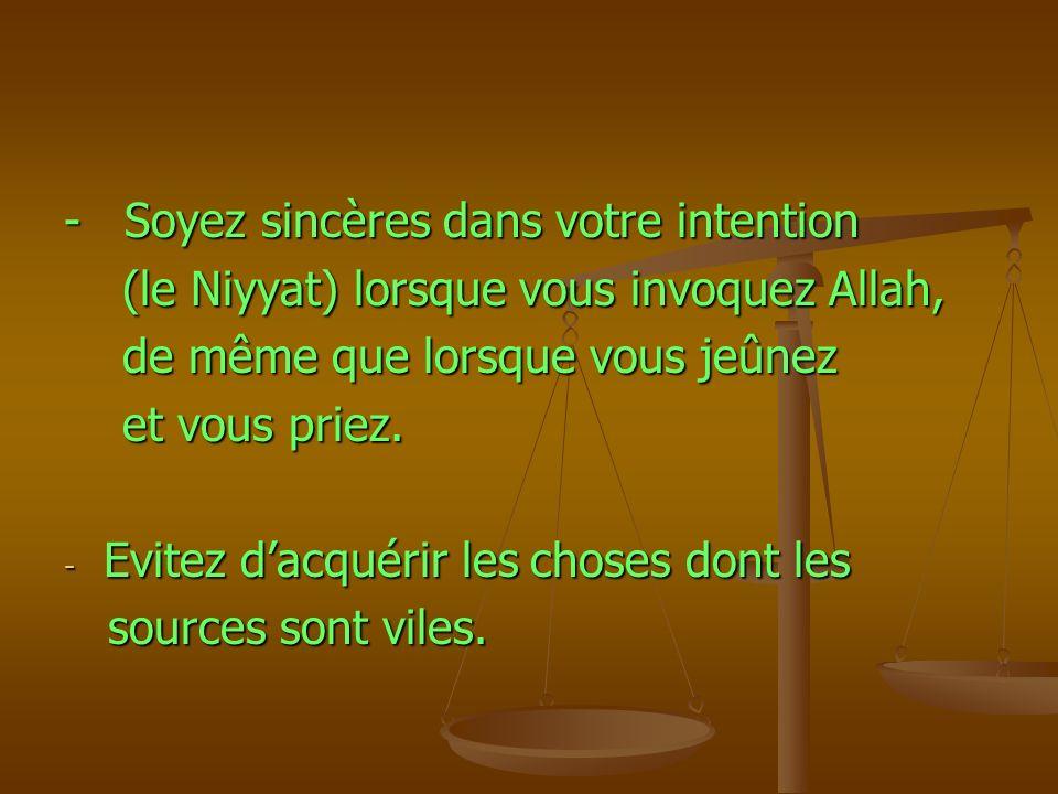 - Soyez sincères dans votre intention