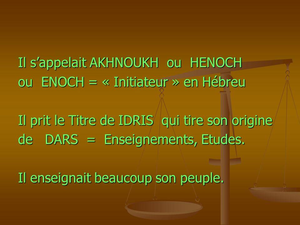 Il s'appelait AKHNOUKH ou HENOCH