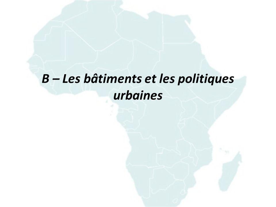 B – Les bâtiments et les politiques urbaines