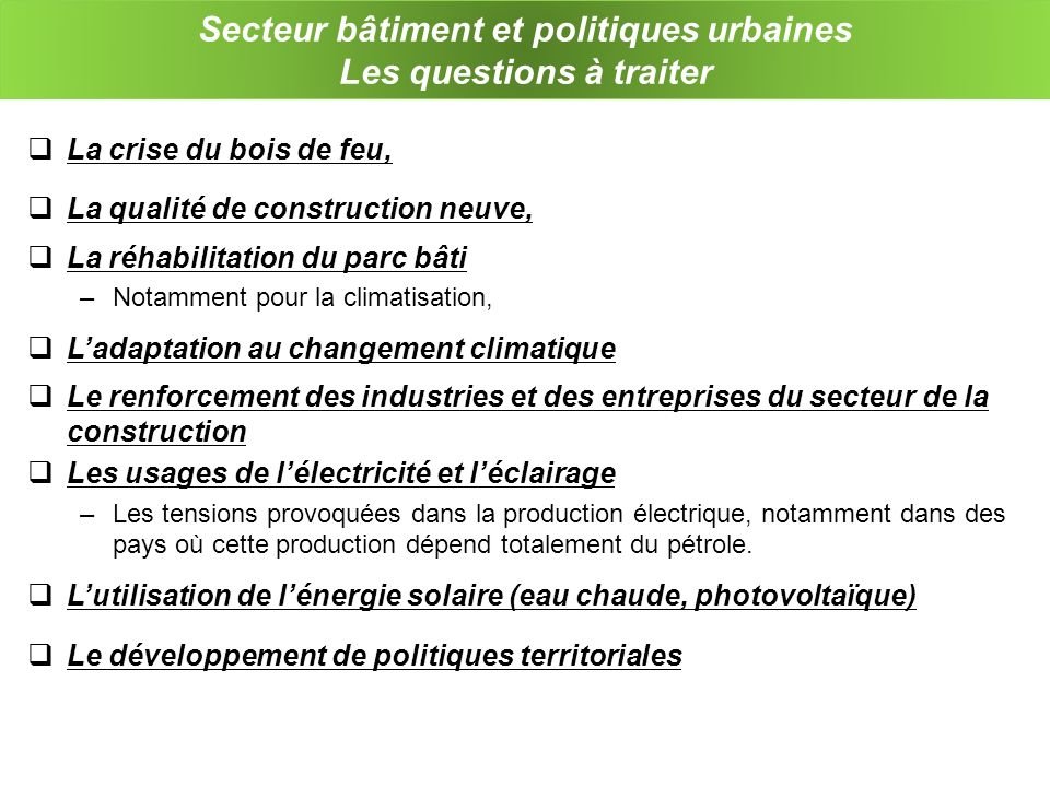 Secteur bâtiment et politiques urbaines Les questions à traiter
