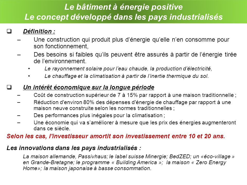 Le bâtiment à énergie positive Le concept développé dans les pays industrialisés