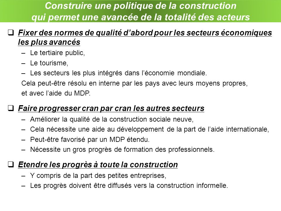 Construire une politique de la construction qui permet une avancée de la totalité des acteurs