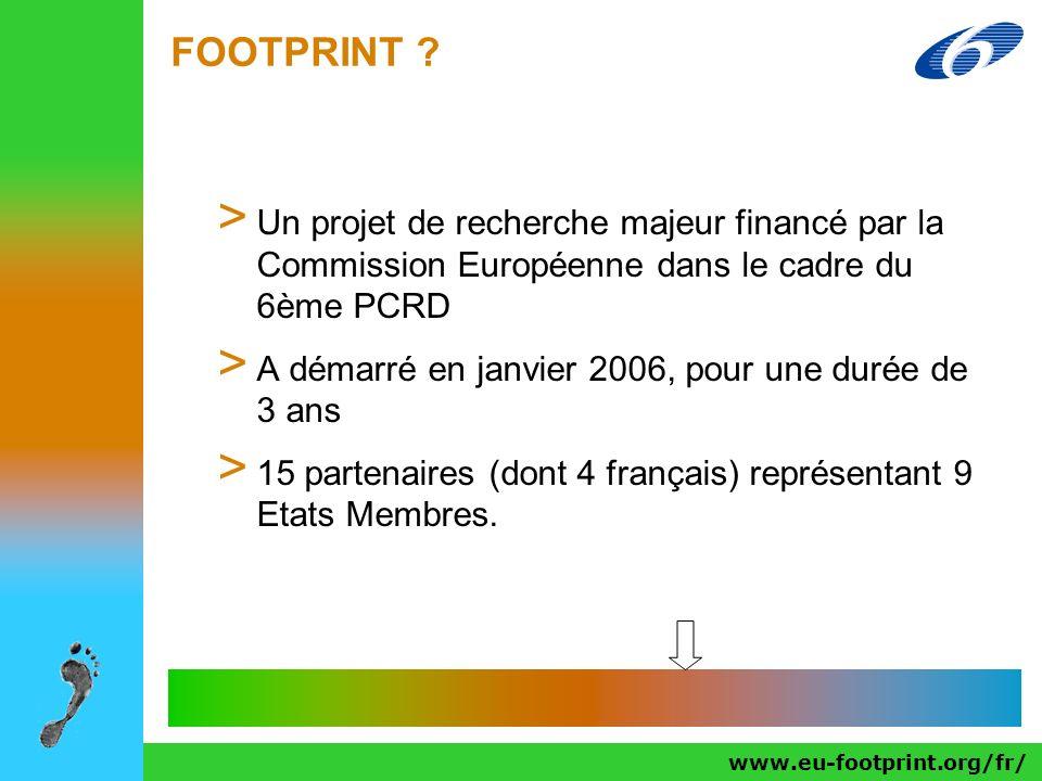 FOOTPRINT Un projet de recherche majeur financé par la Commission Européenne dans le cadre du 6ème PCRD.