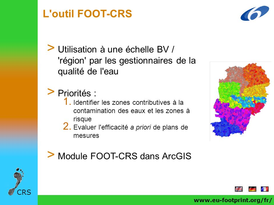 L outil FOOT-CRS Utilisation à une échelle BV / région par les gestionnaires de la qualité de l eau.