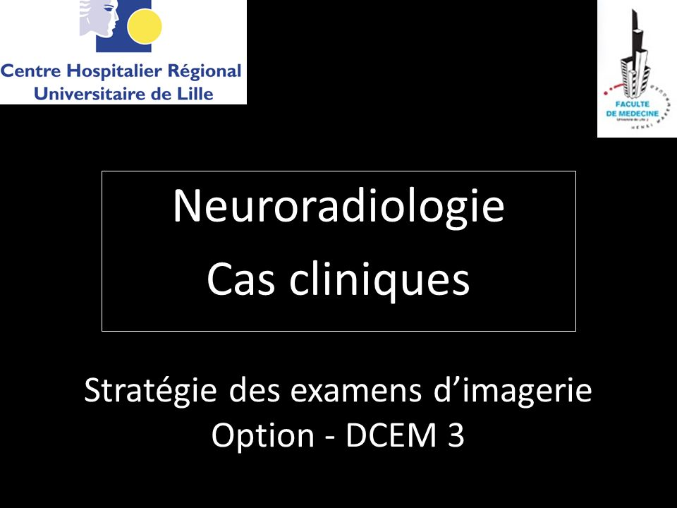 Stratégie des examens d'imagerie Option - DCEM 3