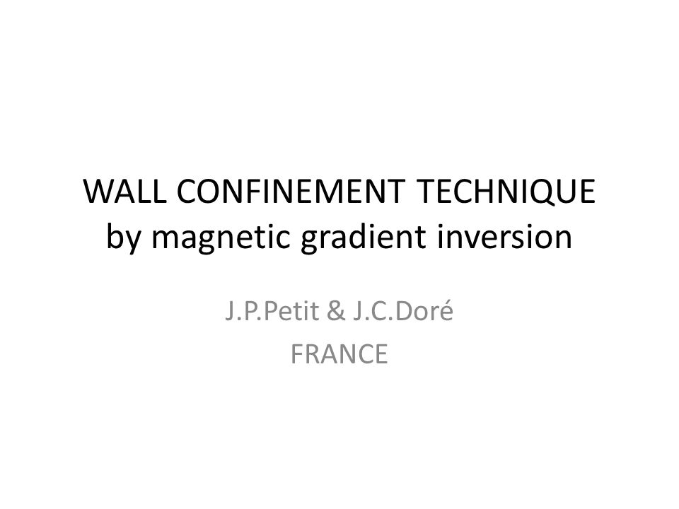 WALL CONFINEMENT TECHNIQUE by magnetic gradient inversion