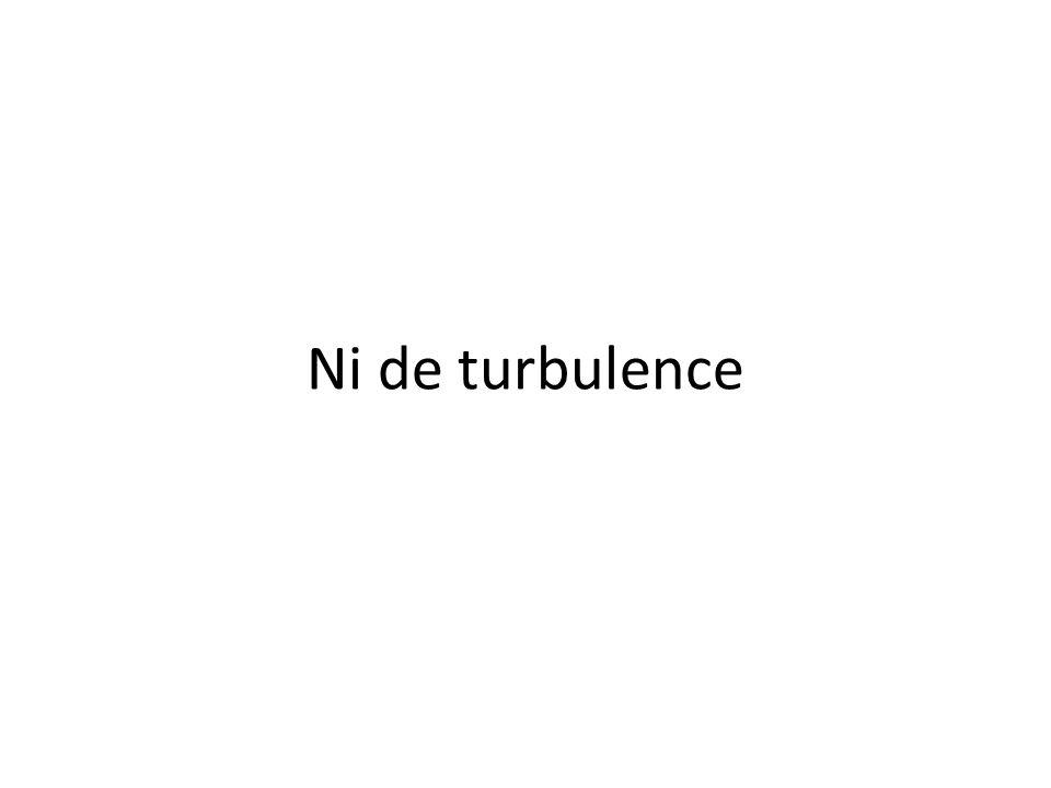 Ni de turbulence