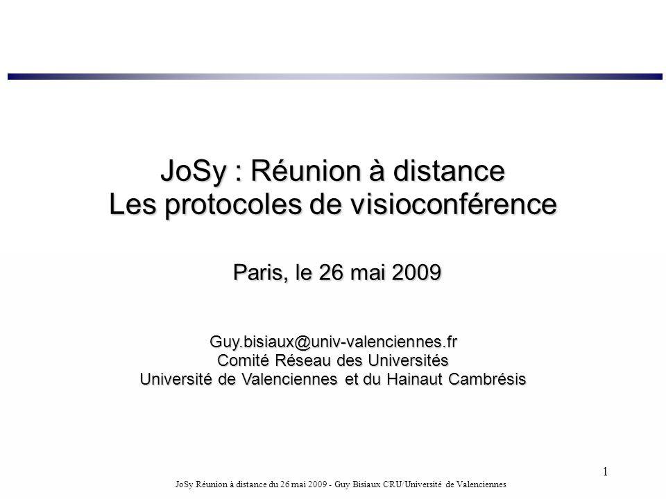 JoSy : Réunion à distance Les protocoles de visioconférence Paris, le 26 mai 2009